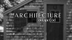 The Architecture of Cape Cod video thumbnail